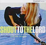 Shout to the Lord with Hillsong Music Australia