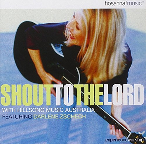 Shout to the Lord with Hillsong Music Australia by Integrity Music