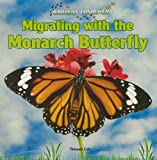 Migrating With the Monarch Butterfly (Animal Journeys)