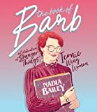 img - for The Book of Barb: A Celebration of Stranger Things' Iconic Wing Woman book / textbook / text book