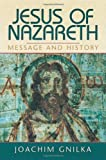 img - for Jesus of Nazareth: Message and History 1st U. S edition by Gnilka, Joachim (1997) Hardcover book / textbook / text book