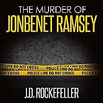 THE MURDER OF JONBENET RAMSEY