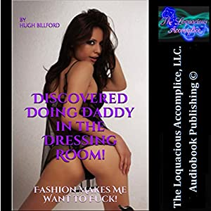 Discovered Doing Daddy in the Dressing Room!: Fashion Makes Me Want to F--k! Audiobook