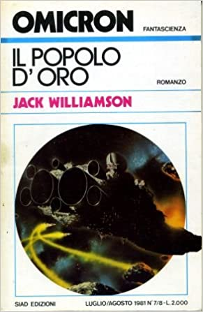 Jack Williamson - Il popolo d'oro (1981