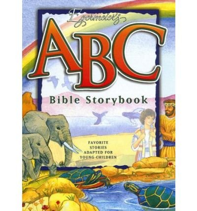 Egermeier's ABC Bible Storybook: Favorite Stories Adapted for Young Children (Mixed media product) - Common