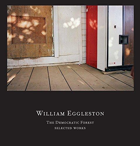William Eggleston: The Democratic Forest: Selected Works [Alexander Nemerov] (Tapa Dura)