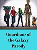 Guardians of the Galaxy Parody