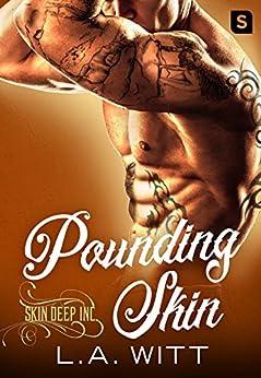 Pounding Skin (Skin Deep Inc.) by [Witt, L.A.]