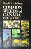 Common Weeds of Canada, Gerald Mulligan and Agriculture and Agri-Food Canada Staff, 0920053599