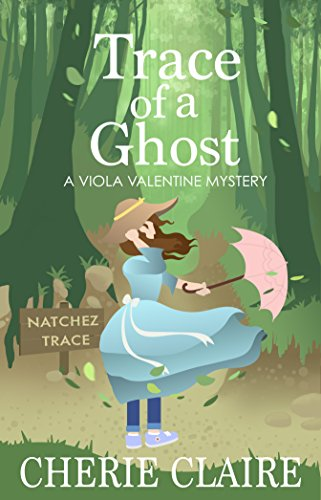 Trace of a Ghost (A Viola Valentine Mystery Book 3) by [Claire, Cherie]