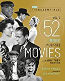 The Essentials Vol. 2: 52 More Must-See Movies and