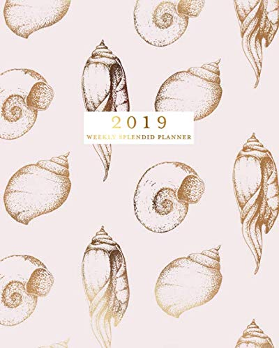 (2019 Weekly Splendid Planner: Blush Pink & Gold Seashells Weekly Dated Agenda Diary Book, 12 Months, January - December 2019)