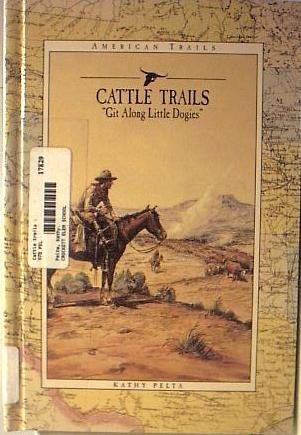 Cattle Trails: Get Along Little Dogies (American Trails)