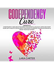 Codependency Cure: 3 Books in 1: Codependent, Insecure Attachment, Polyamory & Jealousy. Simple Recovery Guide with Healthy Detachment Strategies to Improve Your Relationships & Boost Your Self Esteem