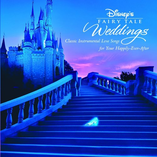 Love Songs For Your Wedding Day By Instrumental Wedding: Disney's Fairy Tale Weddings By Various On Amazon Music