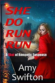 She Do Run Run: A Shot of Romantic Suspense by [Swifton, Amy]