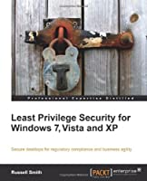 Least Privilege Security for Windows 7, Vista, and XP Front Cover