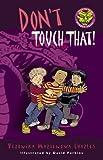 Don't Touch That!, Veronika Martenova Charles, 088776858X