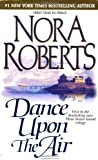 Dance upon the Air, Nora Roberts, 0515131229