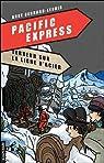 Pacific Express, tome 1 : Terreur sur ligne d'acier par Bernard-Lenoir