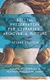 Digital Preservation for Libraries, Archives, & Museums