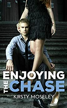 Enjoying the Chase (Guarded Hearts Book 2) by [Moseley, Kirsty]