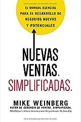 Nuevas ventas. Simplificadas.: El manual esencial para el desarrollo de posibles y nuevos negocios (Spanish Edition) Paperback