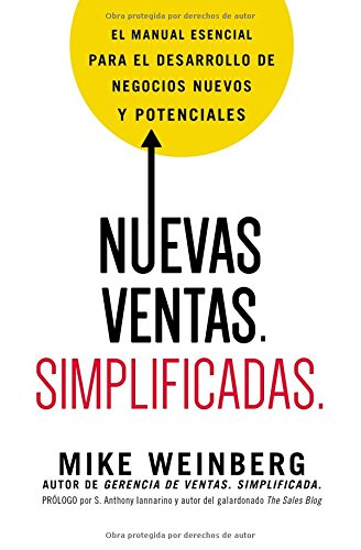 Nuevas ventas. Simplificadas.: El manual esencial para el desarrollo de posibles y nuevos negocios (Spanish - Paso Outlets El