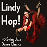 Lindy Hop! 40 Swing Jazz Dance Classics