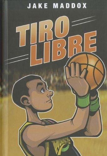 Tiro Libre (Jake Maddox en Español) (Spanish Edition)