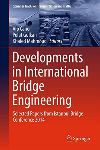 Developments in International Bridge Engineering: Selected Papers from Istanbul Bridge Conference 2014 (Springer Tracts on Transportation and Traffic)