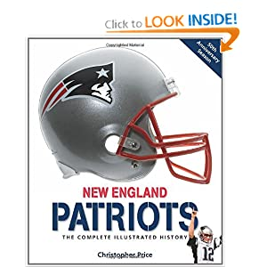 New England Patriots: The Complete Illustrated History Christopher Price