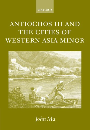 Antiochos III and the Cities of Western Asia Minor: with new preface and addenda