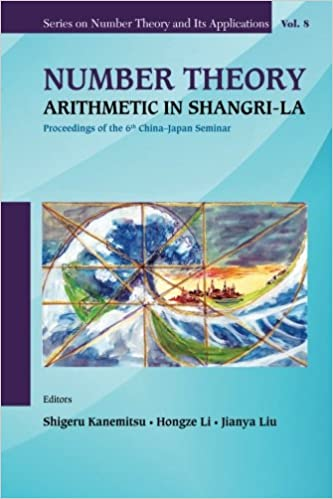 Number theory arithmetic in Shangri-La : proceedings of the 6th China-Japan seminar