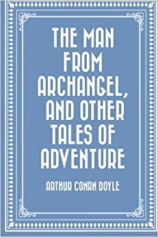 Book The Man from Archangel, and Other Tales of Adventure