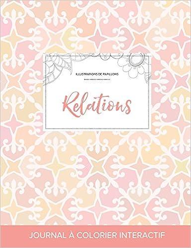Livre Journal de Coloration Adulte: Relations (Illustrations de Papillons, Elegance Pastel) pdf, epub