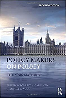 Policy Makers on Policy: The Mais Lectures (Routledge International Studies in Money and Banking)