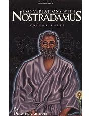 Conversations with Nostradamus:  Volume 3: His Prophecies Explained: 003