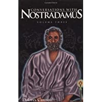 Conversations with Nostradamus: His Prophecies Explained: 003