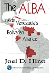 The Alba: Inside Venezuela's Bolivarian Alliance Paperback