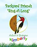 Backyard Friends ''Sing-A-Long'', Kimberly K. Lavigne, 1436340934