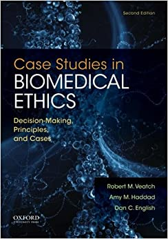 Book Case Studies in Biomedical Ethics: Decision-Making, Principles, And Cases