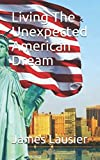 img - for Living The Unexpected American Dream book / textbook / text book