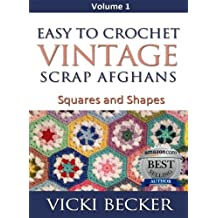 Easy to Crochet Vintage Scrap Afghans Squares and Shapes
