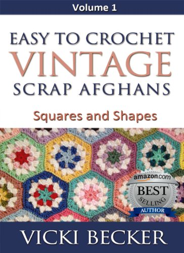 Easy to Crochet Vintage Scrap Afghans Squares and Shapes by [Becker, Vicki]