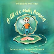 All of Matt's treasures: An affirmations book to teach children about growth mindset and their inner compass.