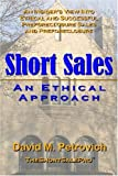 Short Sales an Ethical Approach, David Petrovich, 1411698681
