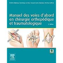 Manuel des voies d'abord en chirurgie orthopédique et traumatologique (French Edition)