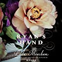 Ryan's Hand Audiobook by Leila Meacham Narrated by Kelly Lintz
