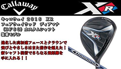 Callaway(キャロウェイ) XR16 フェアウェイウッド Diamana BF60 カーボンシャフト装着モデル 右利き用 (番手(W#3) FLEX-S)